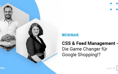 CSS & Feed Management – Die Game Changer für Google Shopping!?